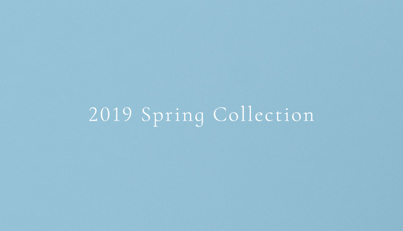 2019Spring Collection